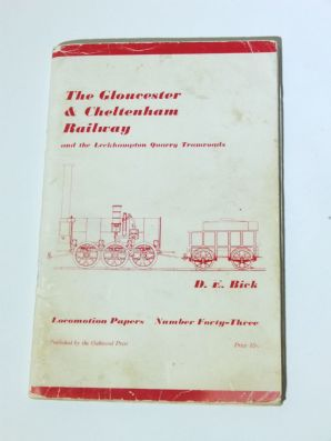 GLOUCESTER & CHELTENHAM RAILWAY And The Leckhampton Quarry Tramroads: THE (Bick 1968)